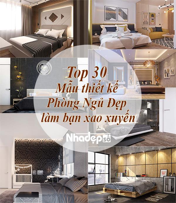 Top 30 mẫu thiết kế phòng ngủ đẹp làm bạn xao xuyến_nhadepso