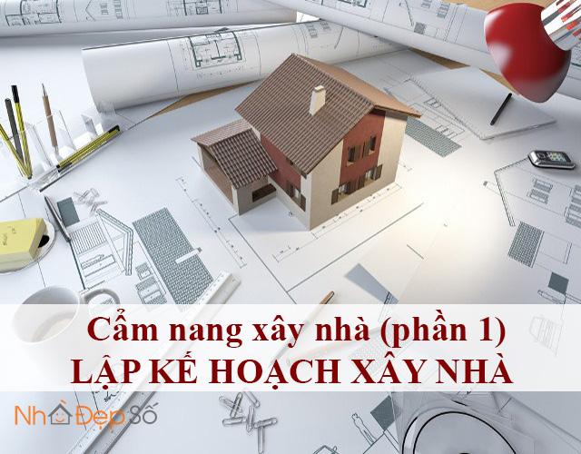 Cẩm nang xây nhà (Phần 1) Lập Kế Hoạch Xây Nhà