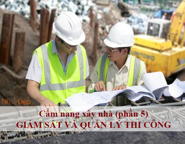 Cẩm nang xây nhà (phần 5) - Giám sát và quản lý thi công
