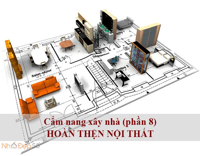 Cẩm nang xây nhà (phần 8) - Hoàn thiện nội thất
